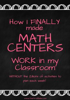 How I FINALLY Made Math Centers Work in My Classroom   First Belle