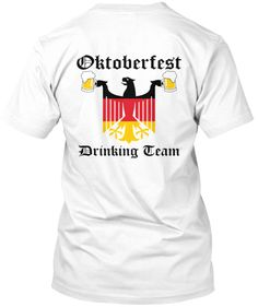 Oktoberfest Drinking Team Front and Back printed TShirts and Hoodies. S - 5XL. #prost