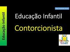 Educação Infantil - Nível 1 (crianças entre 4 a 6 anos) : Contorcionista
