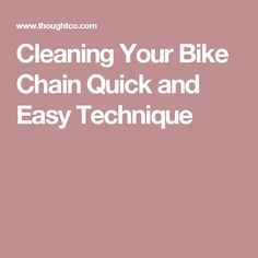 Cleaning Your Bike Chain Quick and Easy Technique
