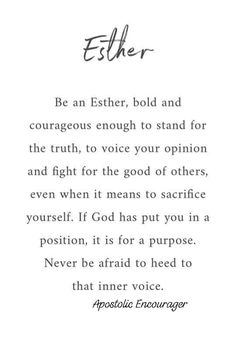 Be an Esther Faith Quotes, Bible Quotes, Me Quotes, Wisdom Quotes, Quotes About God, Quotes To Live By, Cool Words, Wise Words, Christian Quotes