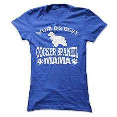 WORLD'S BEST COCKER SPANIEL MAMA T-Shirts, Hoodies. GET IT ==► https://www.sunfrog.com/Pets/WORLDS-BEST-COCKER-SPANIEL-MAMA-SHIRT-Ladies.html?id=41382