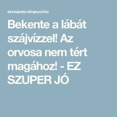 Bekente a lábát szájvízzel! Healthy Detox, Helpful Hints, Life, Food, Sign Language, Household Tips, Paleo, Cleaning, Crafts