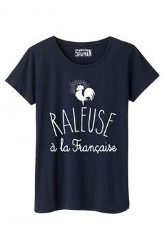 """Tee shirt """"Râleuse à la française"""" c'est pr moi ça!"""