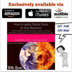 #Listen & #Apply the 17 Sustainable Development Goals #Global Goals http://www.audible.co.uk/pd/Business/How-to-Apply-Global-Goals-to-Your-Business-Audiobook/B01LXGECON
