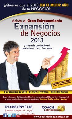 """Gran Entrenamiento  """"EXPANSIÓN DE NEGOCIOS 2013""""  ¡Aparta tu lugar ahora!  Ingresa a la página web:  www.coachlatinoamerica.com e introduce tus datos o marca al teléfono: (01) (443) 299 0388  ¡CUPO LIMITADO!"""