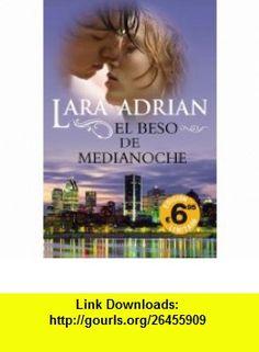 El beso de medianoche (Terciopelo Bolsillo) (Spanish Edition) (9788492617739) Lara Adrian , ISBN-10: 849261773X  , ISBN-13: 978-8492617739 ,  , tutorials , pdf , ebook , torrent , downloads , rapidshare , filesonic , hotfile , megaupload , fileserve