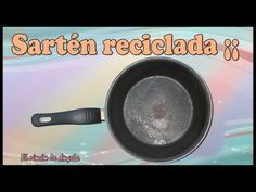 Reciclamos una sartén vieja y...Quedó preciosa¡¡¡ Diy, Decoupage y manualidades - YouTube Decoupage, Make It Yourself, Free Time, Painting, Furniture, Ideas, Kitchen, How To Paint, Recycling
