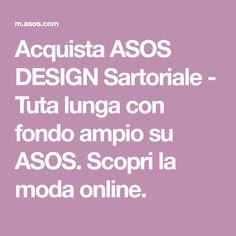 Acquista ASOS DESIGN Sartoriale - Tuta lunga con fondo ampio su ASOS. Scopri la moda online.