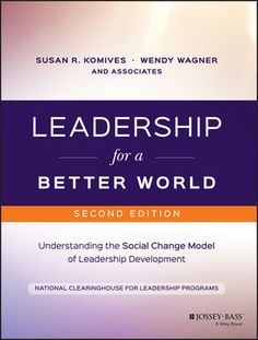 Leadership for a Better World: Understanding the Social Change Model of Leadership Development (eBook) Leadership Models, Student Leadership, Leadership Programs, Leadership Coaching, Leadership Development, Professional Development, Leadership Activities, Social Change Model, Student Self Assessment