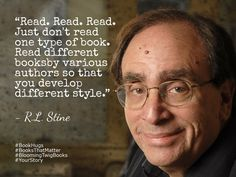 Read. Read. Read. Just don't read one type of book. Read different books by various authors so that you develop different style. - R.L. Stine #Booksthatmatter #Bookhugs #Bloomingtwig #Yourstory