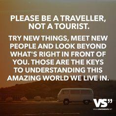 Risultati immagini per be a traveller not a tourist