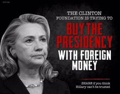 'The Clinton Foundation' is trying to buy the Presidency with Foreign Money - & won't HRC be allowed to keep funds that are never spent? Huge money involved here! She's stealing America from us all over again....she MUST NOT be allowed back in our White House!!!