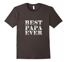 Best Papa Ever. ALL SIZES. DIFFERENT COLORS. FREE PRIME SHIPPING. grandpa, grandpa gifts, grandpa shirt, world best grandpa, super grandpa, best grandpa, grandpa t shirt, grandpa gifts tshirt, best grandpa ever t shirt, grandfather t shirt, papa shirt, best papa ever, big papa tshirt, papa t shirt, best papa ever tshirt, shirts for papa, worlds greatest papa shirt, papa tshirts, best papa tshirt, awesome papa shirt, best papa ever shirt, worlds best papa, big papa t shirt, world best papa