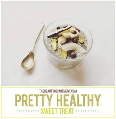 The Beauty Department: Your Daily Dose of Pretty. - BEAUTY BITES - chia seed pudding