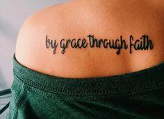 By grace. Through faith. All caps Grace Tattoos, God Tattoos, Future Tattoos, Body Art Tattoos, Faith Tattoos, Music Tattoos, Strong Tattoos, Tatoos, Biblical Tattoos