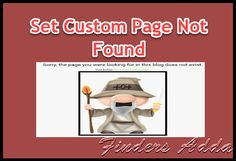 FindersAdda : Tutorials of Make Money, Computer or Internet:How to set custom page not found in blogger