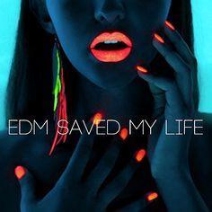EDM SAVE MY LIFE  #dance #rave #music #edm #edc #trance #dj #plur