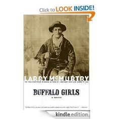 Buffalo Girls By Larry McMurtry  One of my favorite books