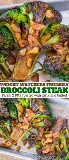 Garlic Broccoli Steaks roasted on high heat then finished in a pan with just a bit of butter and slices of garlic are just 2 smart points per serving.