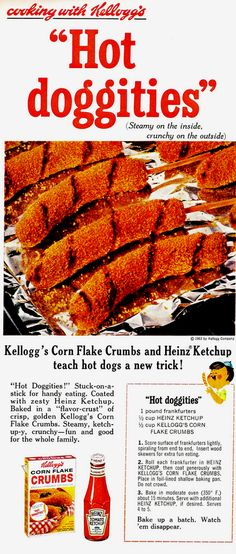 Vintage Kellogg's recipe for oven-baked corn dogs. Like hot dogs aren't gross enough, you gotta coat them in corn flakes??
