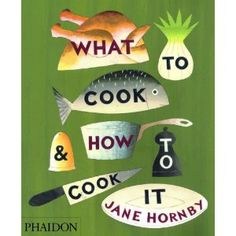 what to cook and how to cook it.  i just picked up this cook book and it looks terrific!!  photos of all the ingredients and all of the steps.  perfect for a visual person like me.