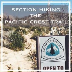 Section Hiking the Pacific Crest Trail: How to tackle 2,650 miles one section at a time