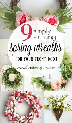 9 Simply stunning spring wreaths for the first day of spring! Spruce up your front door with one of these lovely spring wreath ideas! www.Capturing-Joy.com