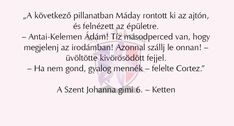Szent Johanna Gimi Quotes About Everything, Pll, My Life, Reading, Memes, Books, Libros, Meme, Book