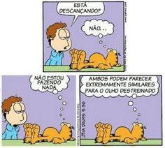 Garfield way of life!