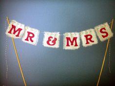"Wedding Cake Topper ""Mr & Mrs"" Cake Bunting- You Choose Color. $20.00, via Etsy."
