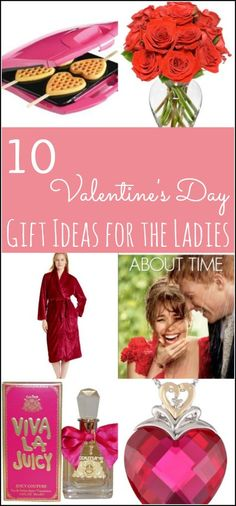 10 #ValentinesDay Gift Ideas for the Ladies!