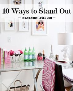 From the Levo League Mentors: 10 Ways to Stand Out in an Entry-Level Job #Spring #Career #Advice
