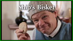 Ship's Bisket - Hard Tack: 18th Century Breads, Part 1.   S2E12