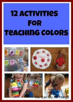 12 Activities to Teach Colors and Have Fun -from We Can Do All Things. #toddlers #preschool #kids #education #learning #fun #colors