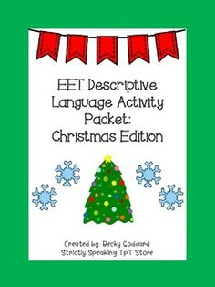This packet contains various activities for addressing descriptive language skills using the EET. The Christmas theme makes it an excellent resource for theme-based therapy, and a fun way to engage students. Contents:* 18 wordless Christmas picture cards* 18 labeled Christmas picture cards* 18 descriptive language worksheets* Descriptive choices cards.
