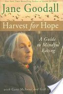 """Harvest for Hope: A Guide to Mindful Eating"" by Jane Goodall"