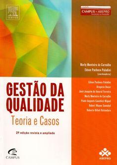 CARVALHO, Marly Monteiro de; PALADINI, Edson Pacheco (Coord.). Gestão da qualidade: teoria e casos. Vários autores. 2 ed. rev. ampl. reimpr. Rio de Janeiro: Campus, 2012. xx, 430 p. (Série Abepro (Campus)). Inclui bibliografia (ao final de cada capítulo); il. tab. quad.; 24cm. ISBN 8535248870.  Palavras-chave: QUALIDADE TOTAL/Administração; GESTAO DE QUALIDADE.  CDU 658.56 / C331g / 2 ed. rev. ampl. reimpr. / 2012