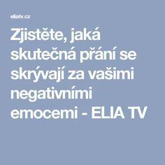 Zjistěte, jaká skutečná přání se skrývají za vašimi negativními emocemi - ELIA TV Nordic Interior, Yoga Meditation, Karma, Health Fitness, Quotes, Tv, Feng Shui, Relax, Qoutes