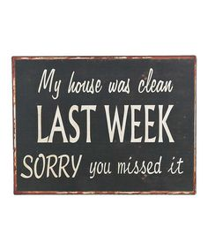 Another great find on #zulily! 'My House Was Clean' Wall Sign #zulilyfinds