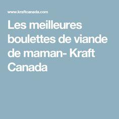 Les meilleures boulettes de viande de maman- Kraft Canada