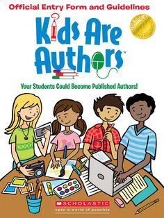 Kids Are Authors contest by Scholastic. why do we write? What can we write? Who can we write to? Kids Writing, Writing A Book, Scouts, Competitions For Kids, Writing Contests, Kindergarten Age, Fiction And Nonfiction, Writing Workshop, Book Publishing