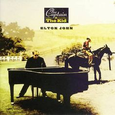 """The Captain and the Kid""  Elton John ""Ever since 2001's Songs from the West Coast, Elton John and his longtime collaborator, Bernie Taupin, have been deliberately and unapologetically chasing their glory days of the early '70s, but nowhere have they been as candid in evoking those memories as they are on 2006's The Captain & the Kid, the explicitly stated sequel to 1975's masterpiece Captain Fantastic and the Brown Dirt Cowboy."""
