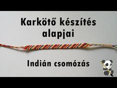 Csomózott karkötő készítés - Alapok - YouTube Diy Crafts Jewelry, Paracord, Friendship Bracelets, Knots, Chevron, India, Teaching, Macrame, Boyfriend