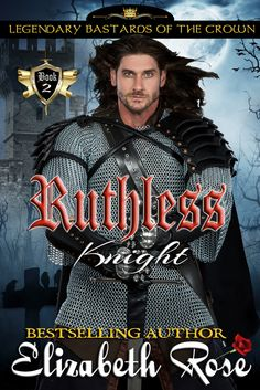 Ruthless Knight - Book 2, (Legendary Bastards of the Crown Series) by Elizabeth Rose. Exciting Historical Medieval Romance. Free! http://www.ebooksoda.com/ebook-deals/ruthless-knight-book-2-legendary-bastards-of-the-crown-series-by-elizabeth-rose