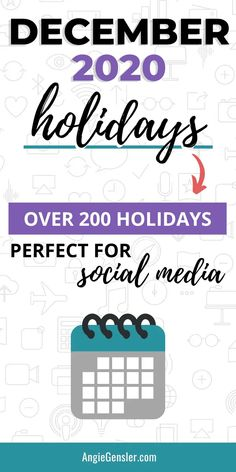 Looking for holidays and observances to celebrate on social media? Check out this massive list of over 200 holidays for December 2020. #Holidays #SocialMedia #AngieGensler