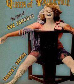 Queen Of Vaudeville: The Story Of Eva Tanguay PDF