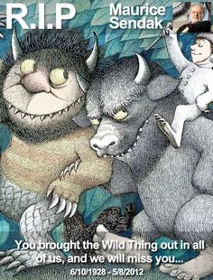 R.I.P Maurice Sendak. You brought the Wild Thing out in all of us, and we will miss you...