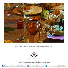 BHADRAPAD PURNIMA:19TH SEPTEMBER,2013- Purnimas are full moon days and Lord Satyanarayan is worshipped on this day with fruits, flowers, sweets, betel leaves and vermillion. All purnimas are considered especially auspicious as they mark the division between the shukla paksha, the bright fortnight and krishna paksha, the dark fortnight of the lunar calendar. The Bhadrapad Purnima is also called Madhu Purnima and devotees go to bathe in the river at dawn, pray and give in charity.