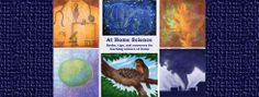 """At Home Science. """"Books, tips, and resources for teaching science at home."""" homeschool mom. Anatomy and physiology, astronomy, biology, chemistry, earth science, nature, and physics.  Directory at top of page leads to a few resources, but directory of blog posts on side bar leads to many more activities."""